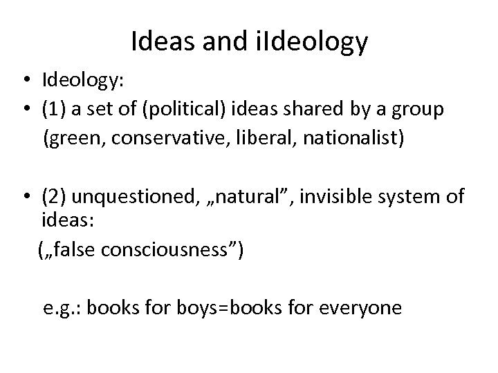 Ideas and i. Ideology • Ideology: • (1) a set of (political) ideas shared