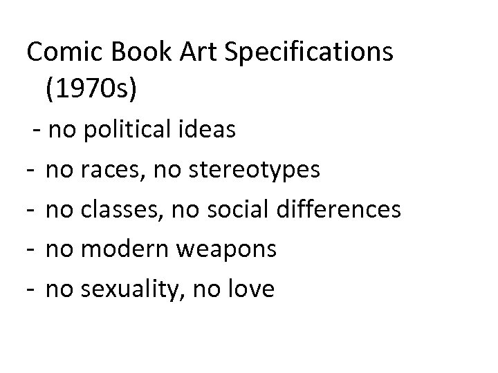 Comic Book Art Specifications (1970 s) - no political ideas - no races, no