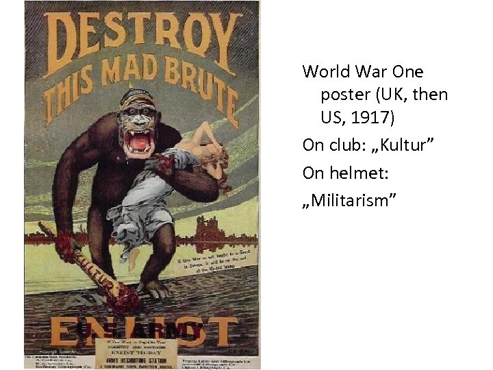 "World War One poster (UK, then US, 1917) On club: ""Kultur"" On helmet: ""Militarism"""