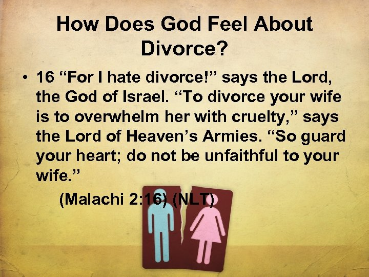 """How Does God Feel About Divorce? • 16 """"For I hate divorce!"""" says the"""