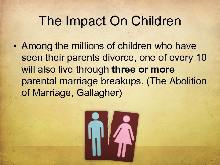 The Impact On Children • Among the millions of children who have seen their