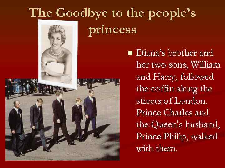 The Goodbye to the people's princess n Diana's brother and her two sons, William