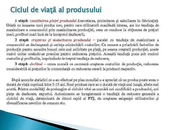 Ciclul de viaţă al produsului 1 etapă: constituirea pieţei produsului (cercetarea, proiectarea şi asimilarea