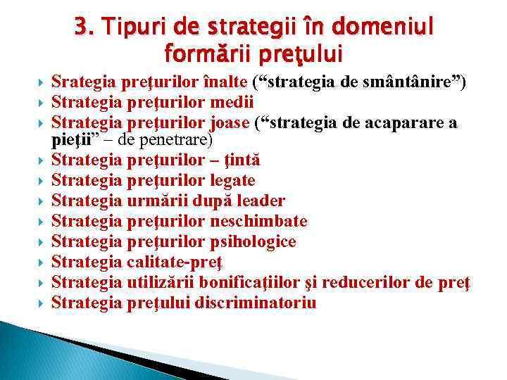 """3. Tipuri de strategii în domeniul formării preţului Srategia preţurilor înalte (""""strategia de smântânire"""")"""