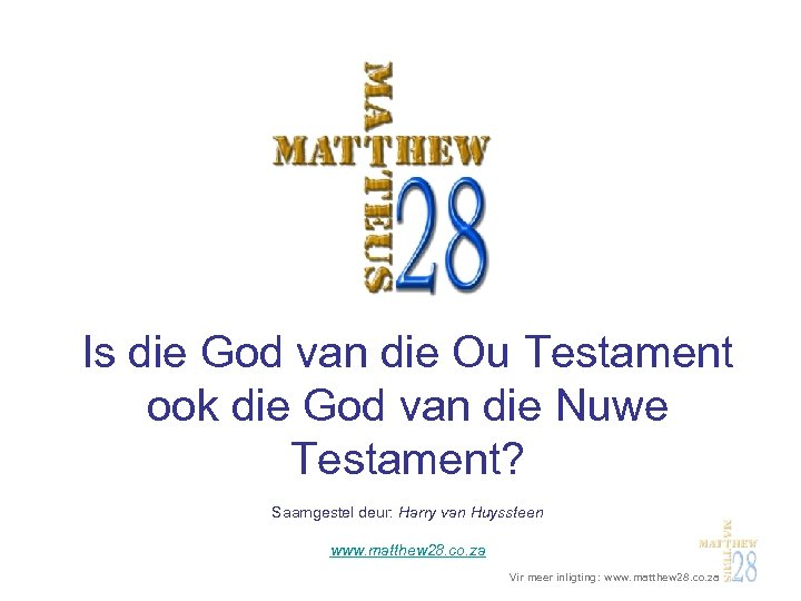 Is die God van die Ou Testament ook die God van die Nuwe Testament?