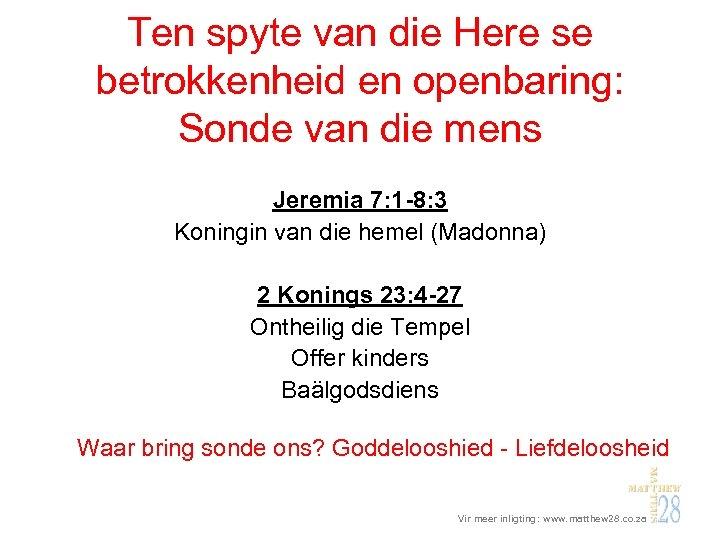 Ten spyte van die Here se betrokkenheid en openbaring: Sonde van die mens Jeremia