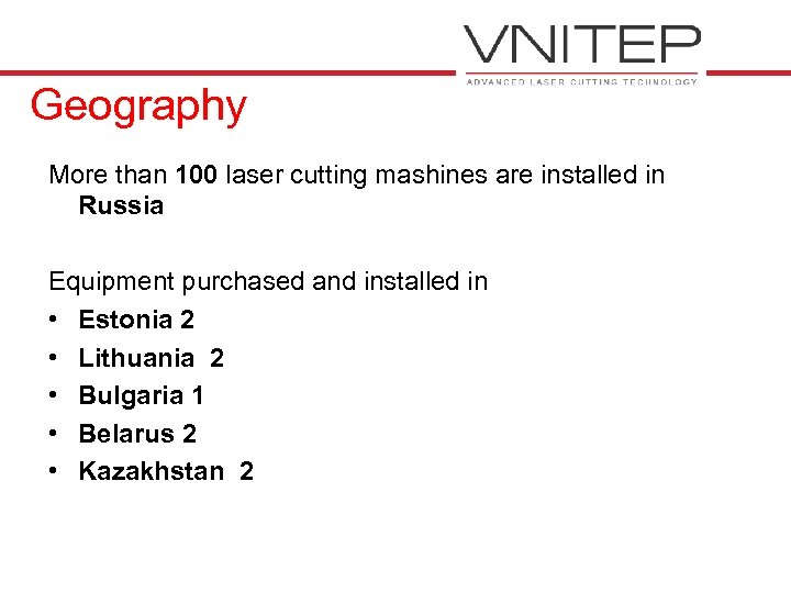 Geography More than 100 laser cutting mashines are installed in Russia Equipment purchased and