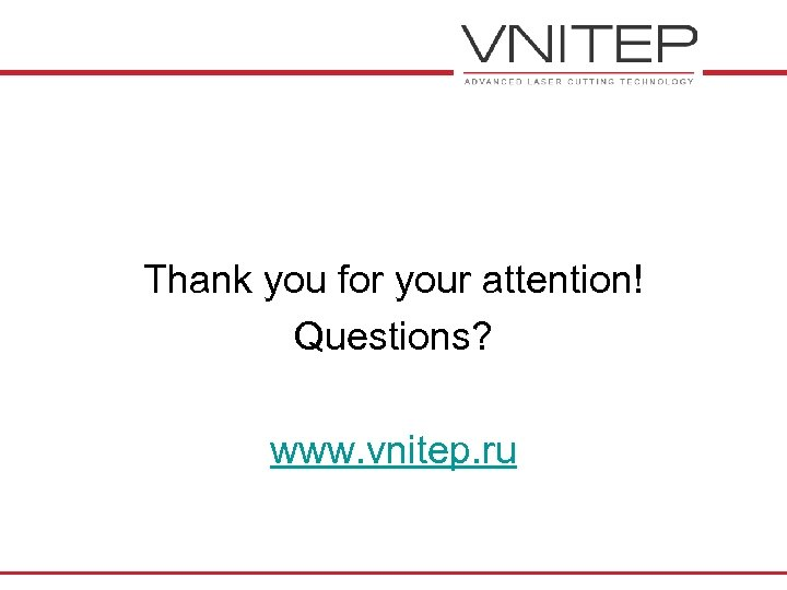 Thank you for your attention! Questions? www. vnitep. ru