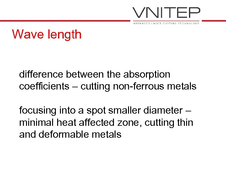 Wave length difference between the absorption coefficients – cutting non-ferrous metals focusing into a