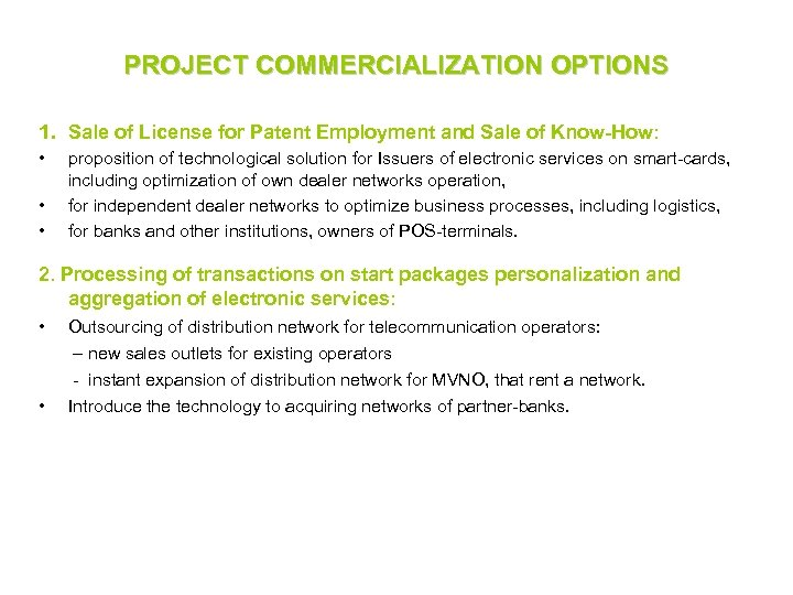 PROJECT COMMERCIALIZATION OPTIONS 1. Sale of License for Patent Employment and Sale of Know-How: