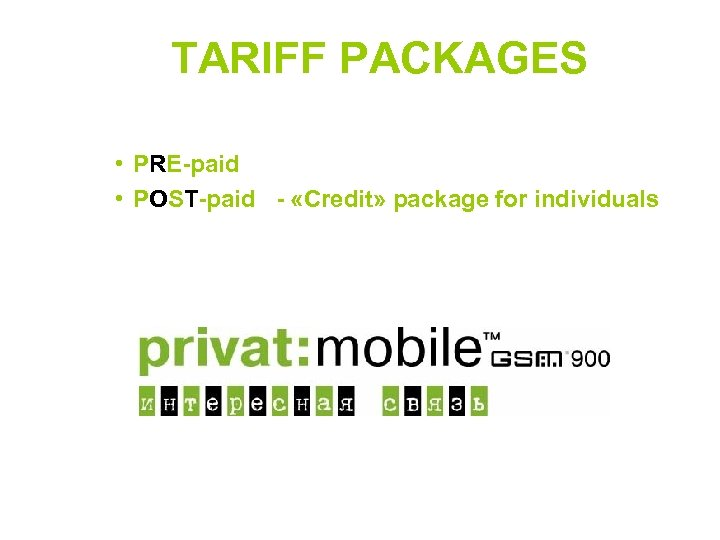 TARIFF PACKAGES • PRE-paid • POST-paid - «Credit» package for individuals