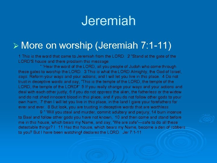Jeremiah Ø More on worship (Jeremiah 7: 1 -11) 1 This is the word