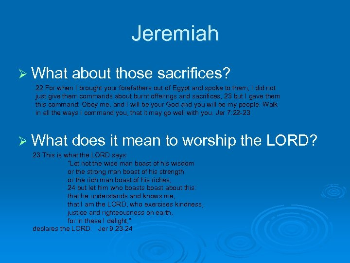 Jeremiah Ø What about those sacrifices? 22 For when I brought your forefathers out