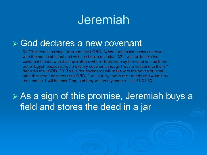 """Jeremiah Ø God declares a new covenant 31 """"The time is coming, """" declares"""