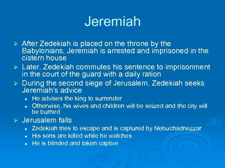 Jeremiah After Zedekiah is placed on the throne by the Babylonians, Jeremiah is arrested