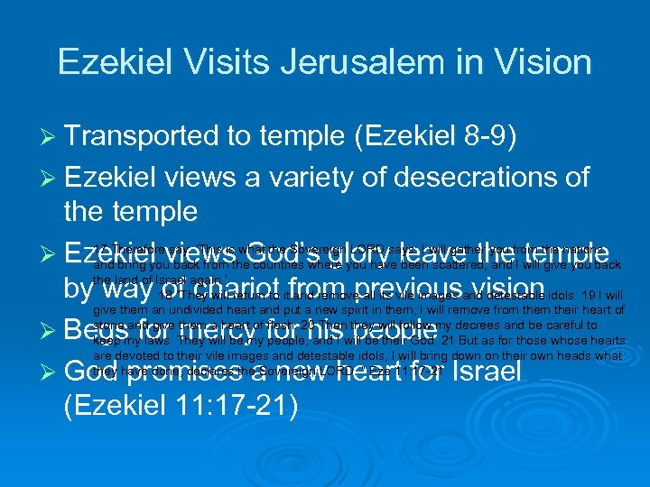 Ezekiel Visits Jerusalem in Vision Ø Transported to temple (Ezekiel 8 -9) Ø Ezekiel