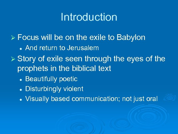 Introduction Ø Focus will be on the exile to Babylon l And return to