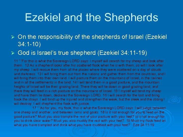 Ezekiel and the Shepherds On the responsibility of the shepherds of Israel (Ezekiel 34: