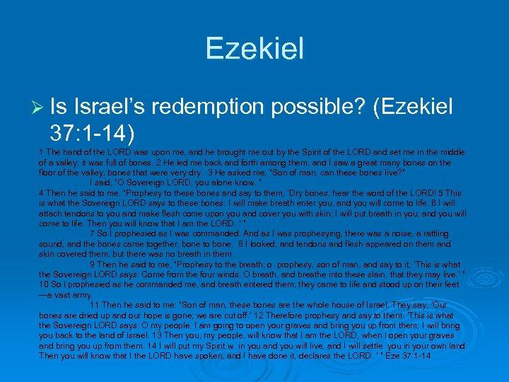 Ezekiel Ø Is Israel's redemption possible? (Ezekiel 37: 1 -14) 1 The hand of