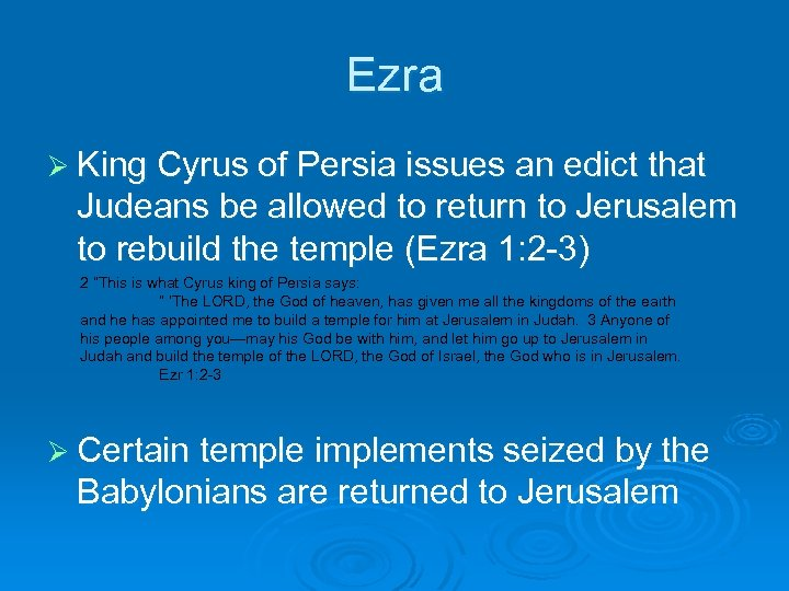 Ezra Ø King Cyrus of Persia issues an edict that Judeans be allowed to