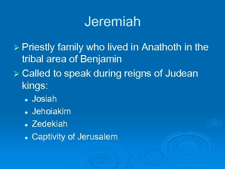 Jeremiah Ø Priestly family who lived in Anathoth in the tribal area of Benjamin