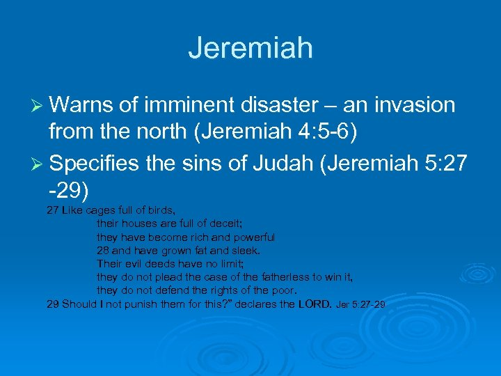 Jeremiah Ø Warns of imminent disaster – an invasion from the north (Jeremiah 4: