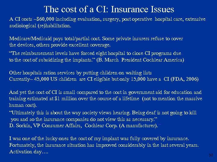 The cost of a CI: Insurance Issues A CI costs ~$60, 000 including evaluation,