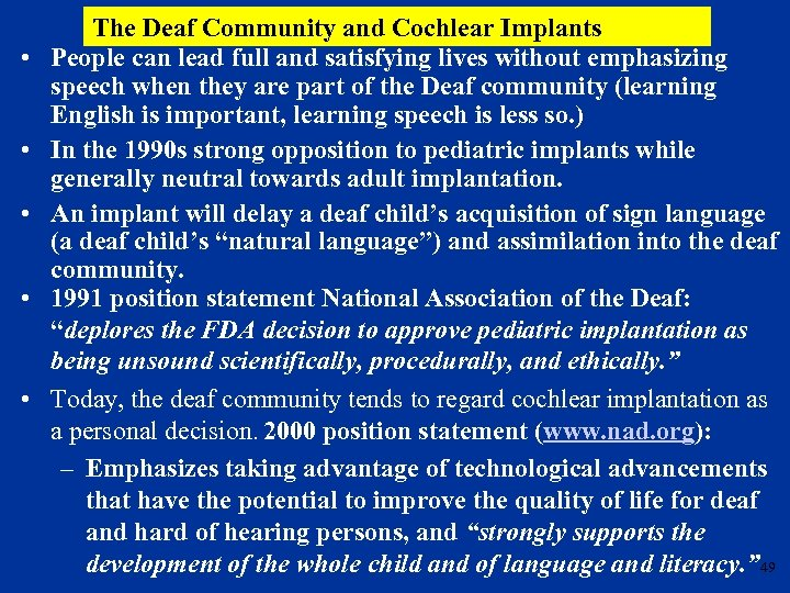 • • • The Deaf Community and Cochlear Implants People can lead full
