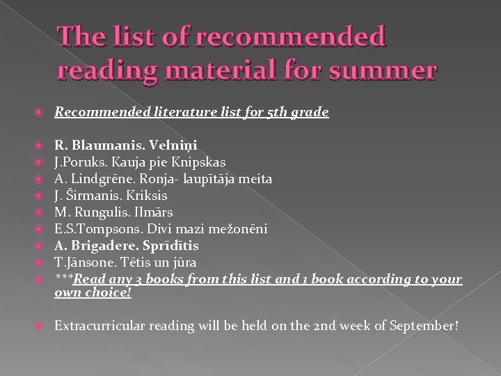 The list of recommended reading material for summer Recommended literature list for 5 th