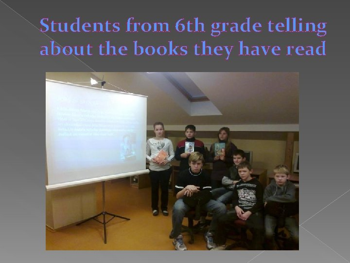 Students from 6 th grade telling about the books they have read