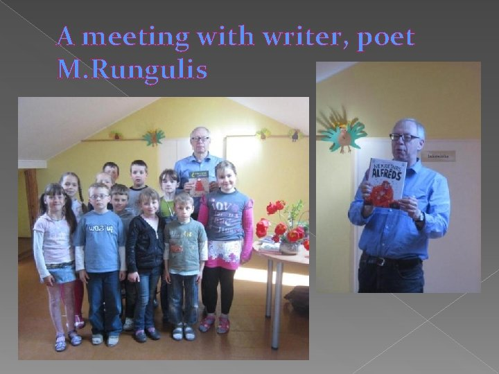 A meeting with writer, poet M. Rungulis