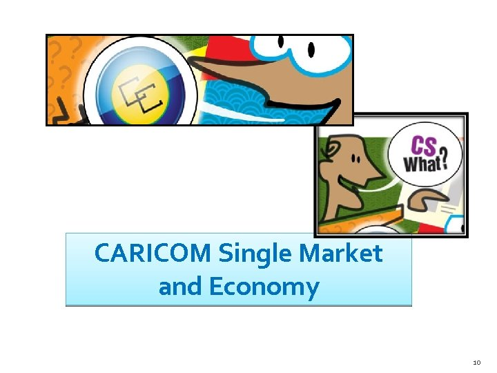 CARICOM Single Market and Economy 10
