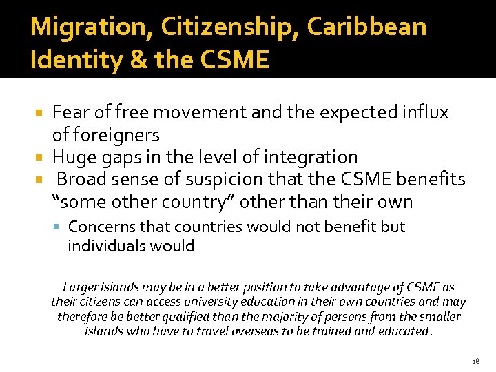 Migration, Citizenship, Caribbean Identity & the CSME Fear of free movement and the expected