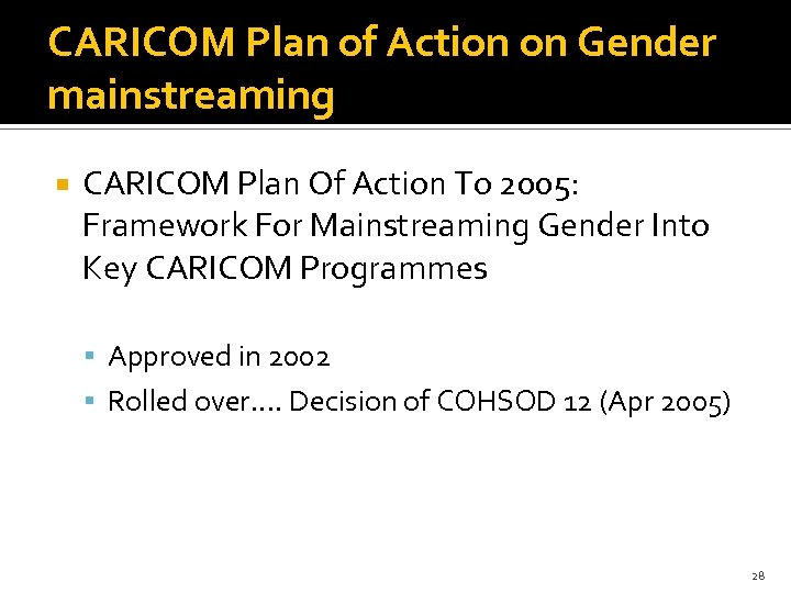 CARICOM Plan of Action on Gender mainstreaming CARICOM Plan Of Action To 2005: Framework