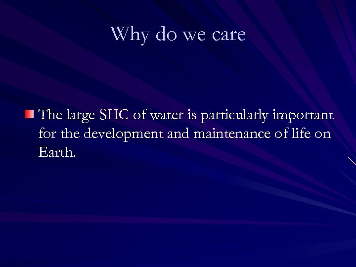 Why do we care The large SHC of water is particularly important for the