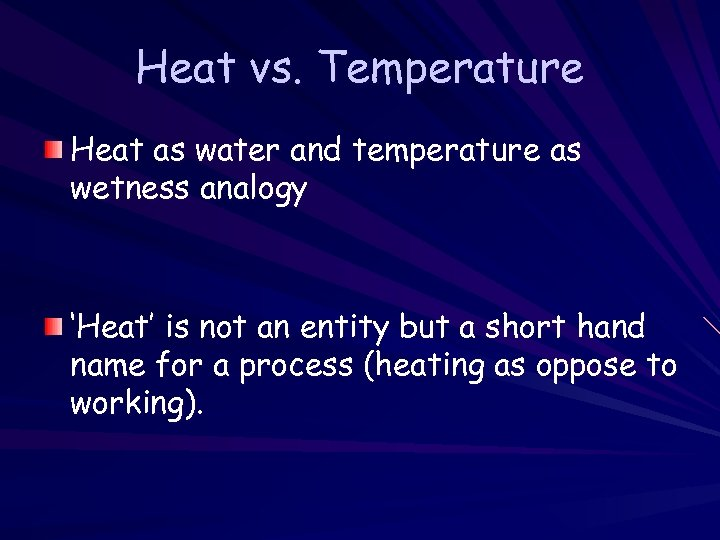Heat vs. Temperature Heat as water and temperature as wetness analogy 'Heat' is not