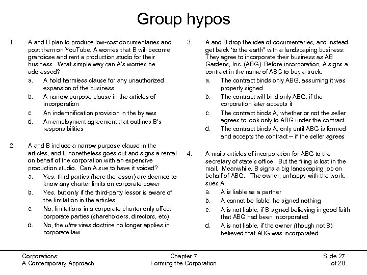 Group hypos 1. A and B plan to produce low-cost documentaries and post them