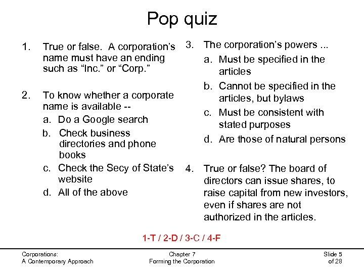 Pop quiz 1. 2. True or false. A corporation's 3. The corporation's powers. .