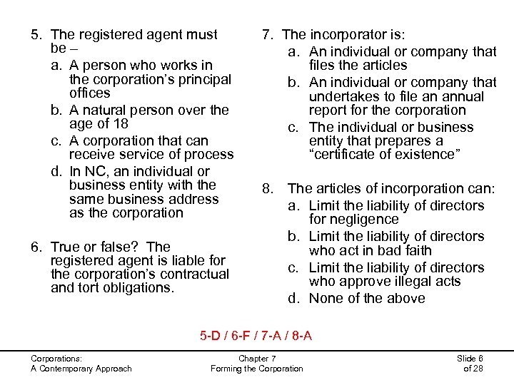 5. The registered agent must be – a. A person who works in the