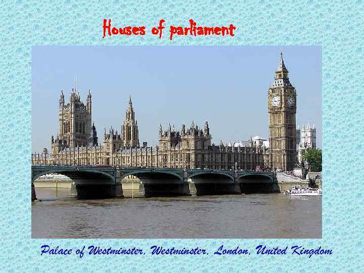 Houses of parliament Palace of Westminster, London, United Kingdom