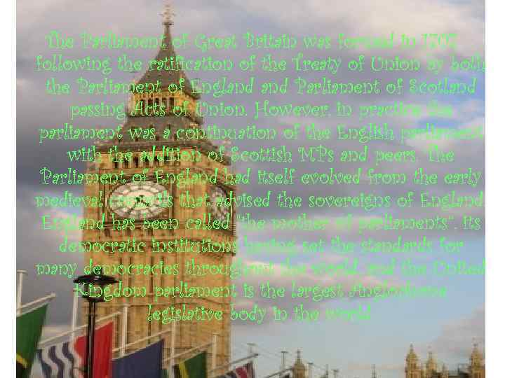 The Parliament of Great Britain was formed in 1707 following the ratification of the