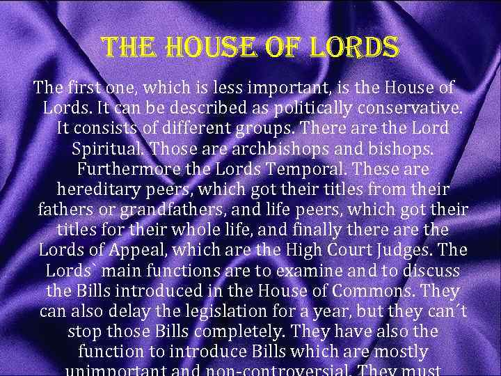 the house of lords The first one, which is less important, is the House