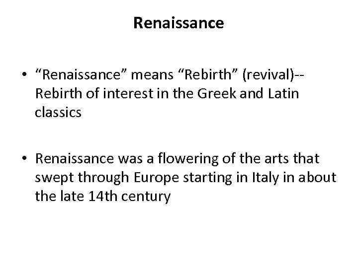 Renaissance Renaissance Means Rebirth Revival Rebirth Of Interest