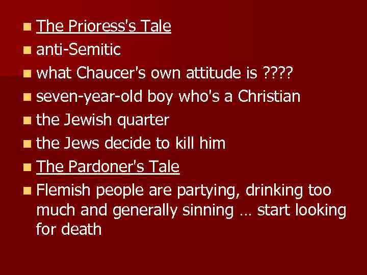 n The Prioress's Tale n anti-Semitic n what Chaucer's own attitude is ? ?