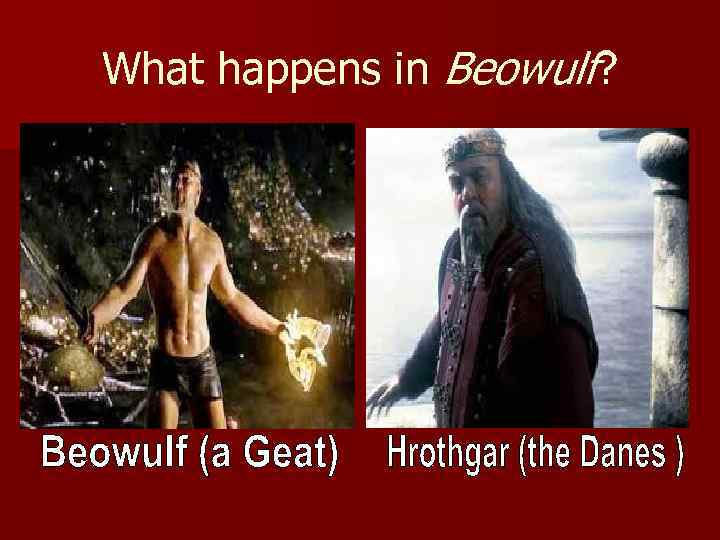 What happens in Beowulf?