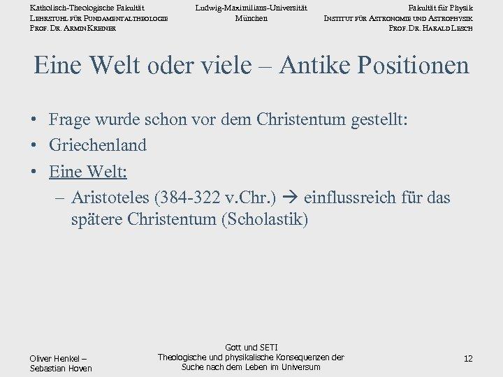 Katholisch-Theologische Fakultät LEHRSTUHL FÜR FUNDAMENTALTHEOLOGIE PROF. DR. ARMIN KREINER Ludwig-Maximilians-Universität München Fakultät für Physik