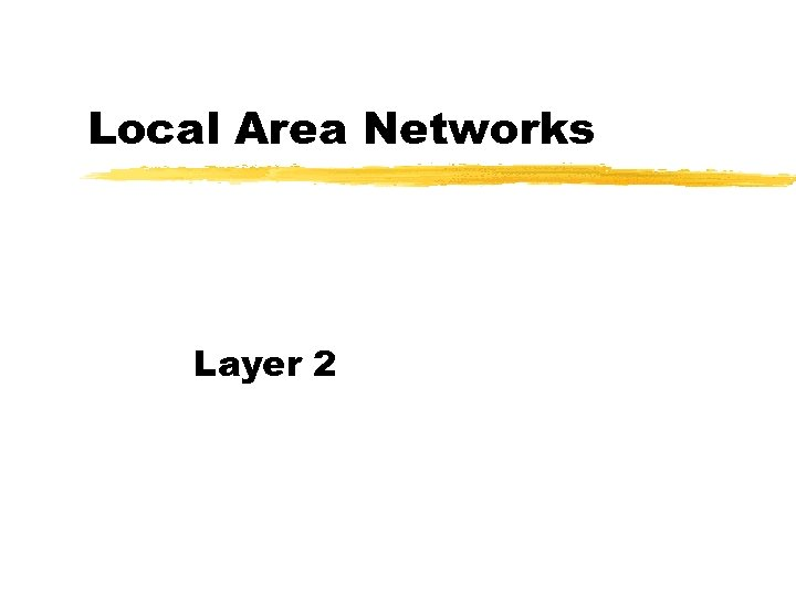 Local Area Networks Layer 2