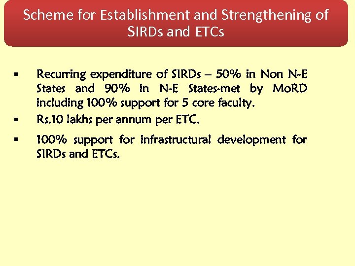 Scheme for Establishment and Strengthening of SIRDs and ETCs § § § Recurring expenditure