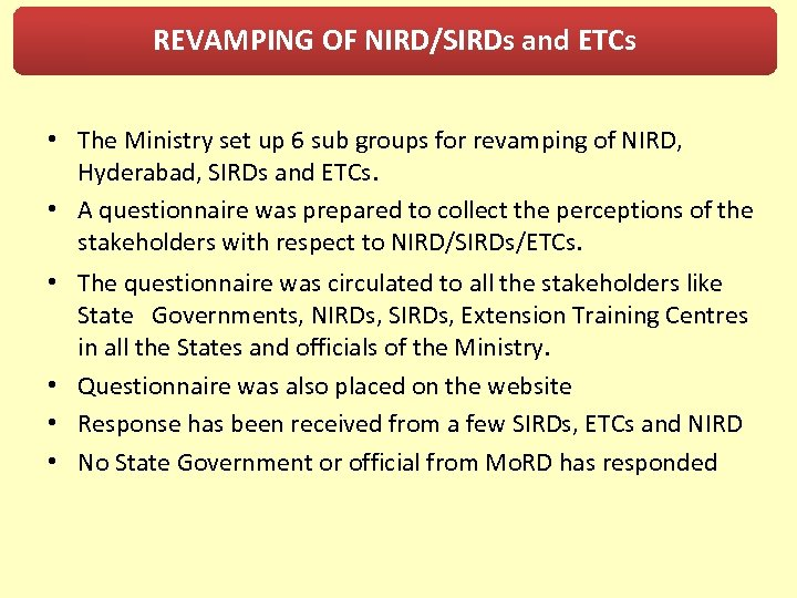 REVAMPING OF NIRD/SIRDs and ETCs • The Ministry set up 6 sub groups for