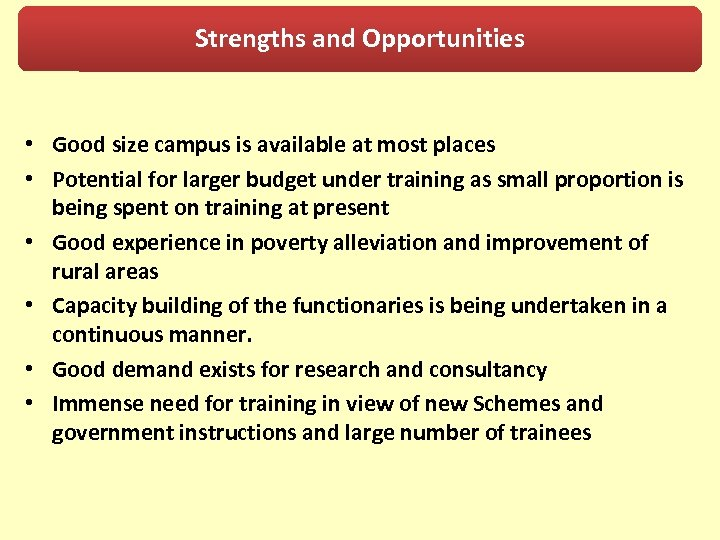 Strengths and Opportunities • Good size campus is available at most places • Potential